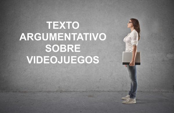 Ejemplo de texto argumentativo sobre los videojuegos